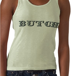 http://www.cafepress.com/+authentic_butch_muscle_shirt,12039328